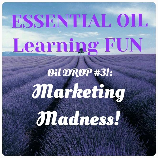 Oil Drop #3: MarketingMadness!!