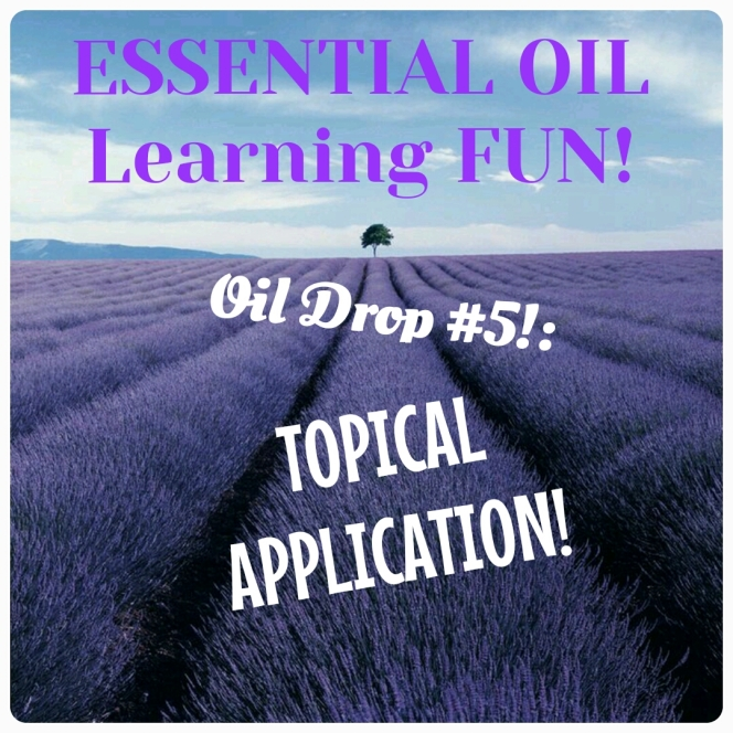 Oil Drop 5: Topical Application!