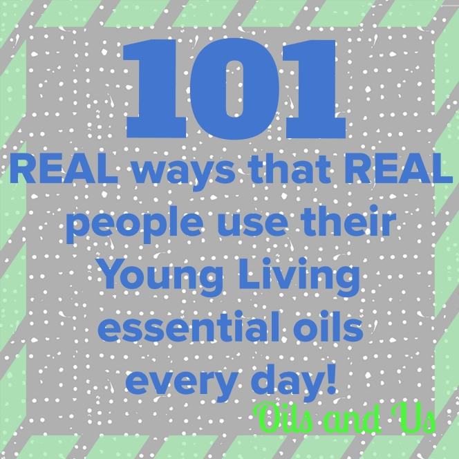 101 Real Ways that Real People use the Young Living Starter Kit!
